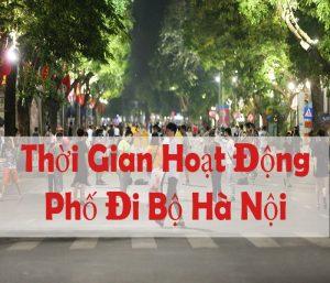 Thời gian hoạt động của phố đi bộ Hà Nội từ mấy giờ